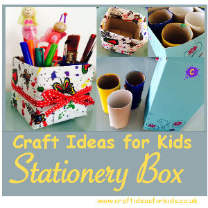 craft ideas for kids stationery box